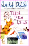 Third Time Lucky, #1 of the Coxwell series of contemporary romances by Deborah Cooke (writing as Claire Cross), out of print trade paperback edition