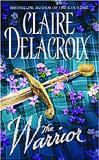 The Warrior, book #3 in the Rogues of Ravensmuir trilogy of Scottish medieval romances by Claire Delacroix, out of print mass market edition