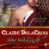 The Rose Red Bride, a medieval romance by Claire Delacroix