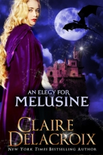 An Elegy for Melusine: A Medieval Fairy Tale by Claire Delacroix