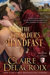 The Crusader's Handfast, #5 in the Champions of Saint Euphemia series of medieval romances by Claire Delacroix