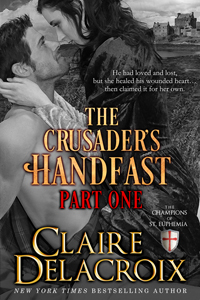 The Crusader's Handfast, Part 1, a serialized medieval romance by Claire Delacroix