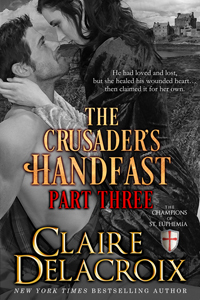 The Crusader's Handfast: Part Three by Claire Delacroix