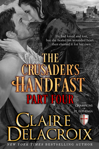 The Crusader's Handfast: Part Four by Claire Delacroix