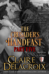 The Crusader's Handfast: Part Five by Claire Delacroix
