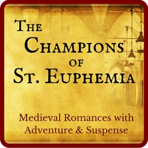 The Champions of Saint Euphemia, a series of medieval romances by Claire Delacroix