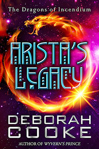 Arista's Legacy, #2.5 in the Dragons of Incendium series of paranormal romances by Deborah Cooke