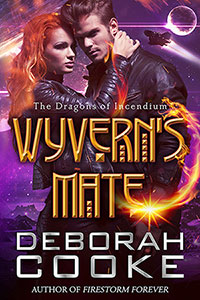 Wyvern's Mate, book #1 in the Dragons of Incendium series of paranormal romances by Deborah Cooke