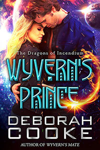 Wyvern's Prince, #2 in the Dragons of Incendium series of paranormal romances by Deborah Cooke
