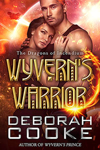 Wyvern's Warrior, #3 in the Dragons of Incendium series of paranormal romances by Deborah Cooke
