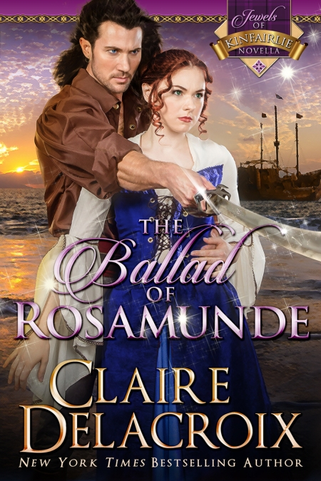 The Ballad of Rosamunde, book #4 in the Jewels of Kinfairlie series of medieval romances by Claire Delacroix