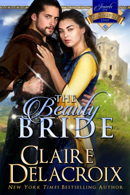 The Beauty Bride, book #1 of the Jewels of Kinfairlie series of medieval Scottish romances by Claire Delacroix