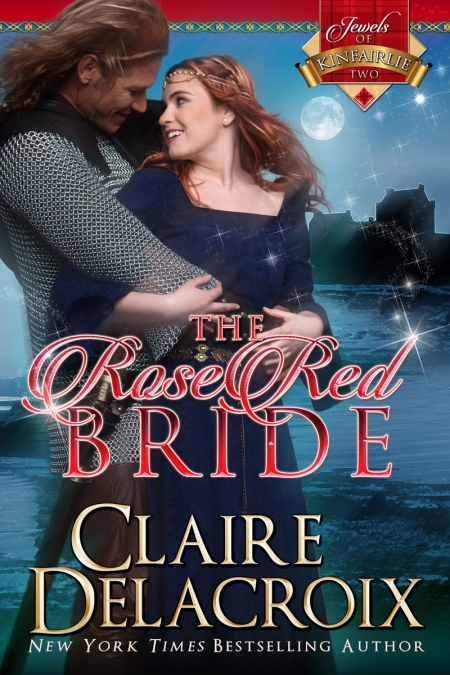 The Rose Red Bride, book #2 in the Jewels of Kinfairlie series of medieval Scottish romances by Claire Delacroix