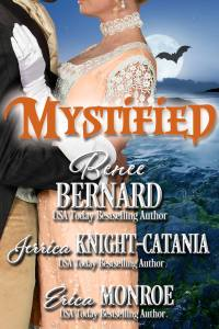 Mystified, an anthology of Regency romance novellas by Renee Bernard, Jerrica Knight-Catania and Erica Monroe