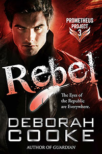 Rebel, #3 of the Prometheus Project of urban fantasy romances by Deborah Cooke