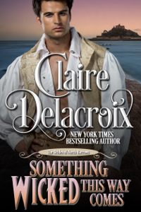 Something Wicked This Way Comes, a Regency romance novella by Claire Delacroix and #1 of the Brides of North Barrows