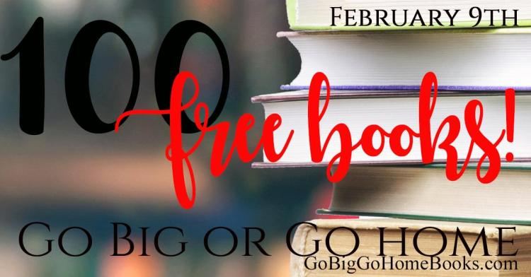 Go Big or Go Home Valentine's Day FREE book promotion February 9, 2017