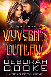 Wyvern's Outlaw, book #4 of the Dragons of Incendium series of paranormal romances by Deborah Cooke