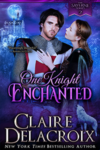 One Knight Enchanted, book #2 of the Sayerne Series of medieval romances by Claire Delacroix