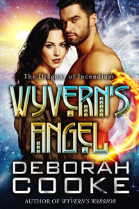 Wyvern's Angel, #9 of the Dragons of Incendium series of paranormal romances by Deborah Cooke