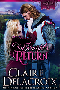 One Knight's Return, book #2 of the Sayerne series of medieval romances by Claire Delacroix
