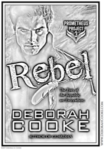 Rebel, book #3 of the Prometheus Project of urban fantasy romances by Deborah Cooke