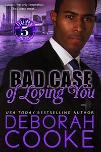 Bad Case of Loving You, book #6 in the Flatiron Five series of contemporary romances by Deborah Cooke