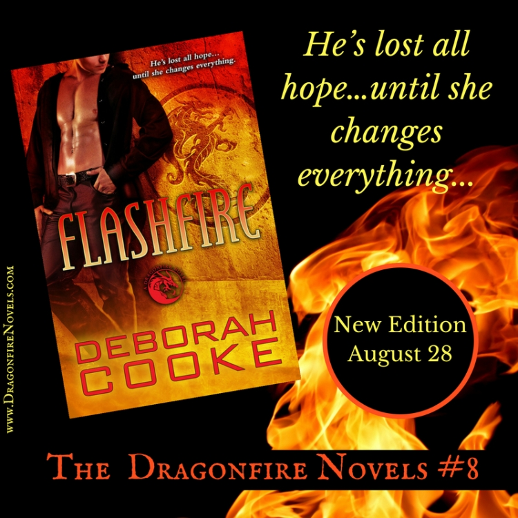 Flashfire, #8 of the Dragonfire Novels series of paranormal romances by Deborah Cooke, available in a new edition August 28