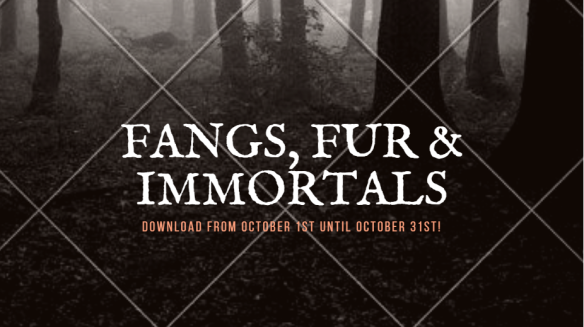 Fangs, Fur & Immortals promotion October 2018