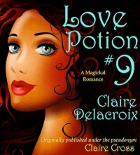 Original ebook cover for Love Potion #9, a paranormal romance by Deborah Cooke, first published under the pseudonym Claire Cross and now a Claire Delacroix title