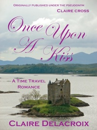 Once Upon a Kiss, a Scottish time travel romance by Deborah Cooke, published under the pseudonym Claire Cross and republished as a Claire Delacroix title