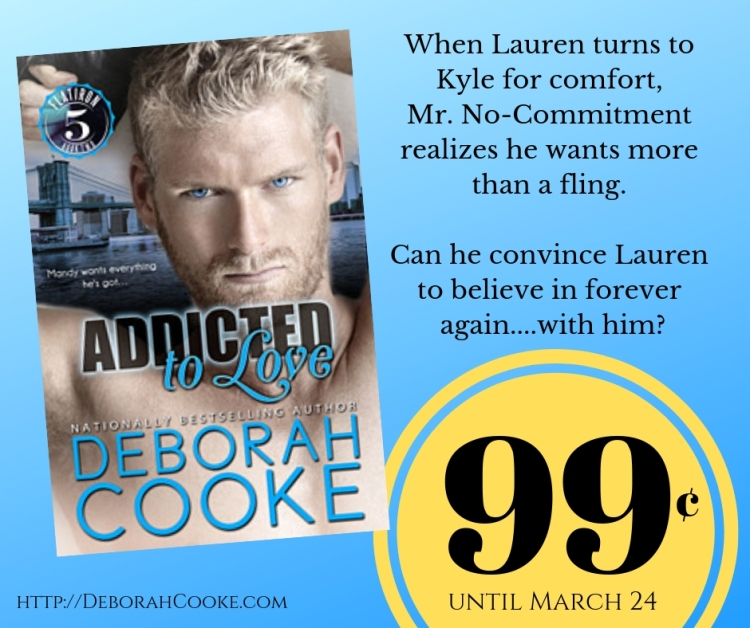 Addicted to Love, a contemporary romance by Deborah Cooke and #2 in the Flatiron Five series, on sale for 99 cents March 2019