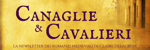 Claire Delacroix's newsletter for her medieval romances in Italian