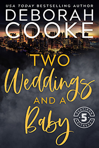 Two Weddings and a Baby, book five of the Flatiron Five Fitness series of contemporary romances by Deborah Cooke