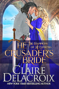 The Crusader's Bride, book one of the Champions of St. Euphemia series of medieval romances by Claire Delacroix