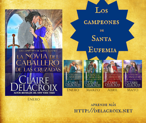 The Champions of St. Euphemia series of medieval romances by Claire Delacroix in Spanish