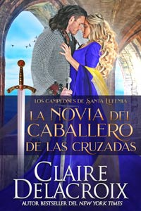 The Crusader's Bride, book one of the Champions of St. Euphemia series of medieval romances by Claire Delacroix, Spanish edition