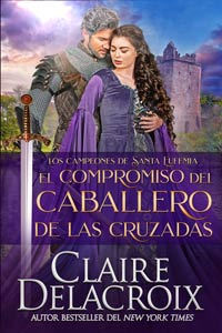 The Crusader's Handfast, book five of the Champions of St. Euphemia series of medieval romances by Claire Delacroix, Spanish edition