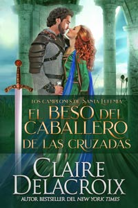 The Crusader's Kiss, book three of the Champions of St. Euphemia series of medieval romances by Claire Delacroix, Spanish edition