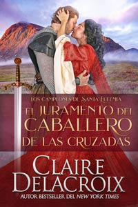 The Crusader's Vow, book four of the Champions of St. Euphemia series of medieval romances by Claire Delacroix, Spanish edition