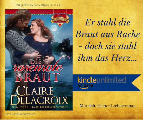 The Rose Red Bride, book two of the Jewels of Kinfairlie series of medieval romances by Claire Delacroix, in German