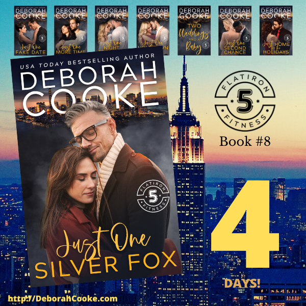 Four Days until the publication of Just One Silver Fox, book eight in the Flatiron Five Fitness series of contemporary romances by Deborah Cooke