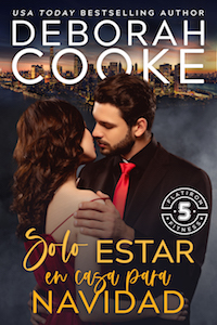 Just Home for the Holidays, book seven of the Flatiron Five Fitness series of contemporary romances by Deborah Cooke, Spanish edition