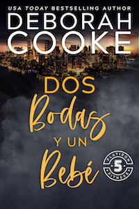 Two Weddings and a Baby, book five of the Flatiron Five Fitness series of contemporary romances by Deborah Cooke, Spanish edition