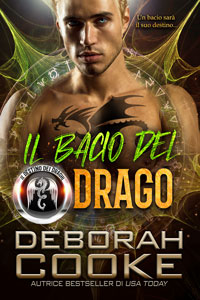 Dragon's Kiss, book two of the DragonFate novels series of paranormal romances by Deborah Cooke, Italian edition